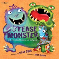 Tease Monster: A Book About Teasing Vs. Bullying (Building Relationships) by Julia Cook
