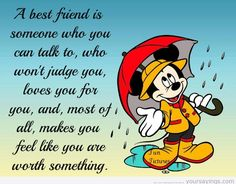 A best friend is someone who you can talk to, who won't judge you, loves you for you, and most of all, makes you feel like you are worth something. <3