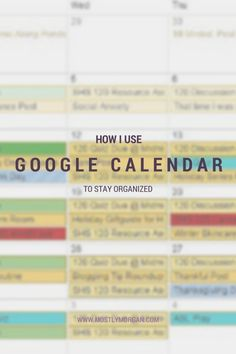 how i use google calendar to stay organized