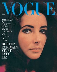 Elizabeth Taylor pour le numéro d'avril 1965 de Vogue Paris: http://www.vogue.fr/photo/les-couvertures-de/diaporama/le-cinema-en-couverture-de-vogue-paris/7774/image/517016#!elizabeth-taylor-pour-le-numero-d-039-avril-1965-de-vogue-paris