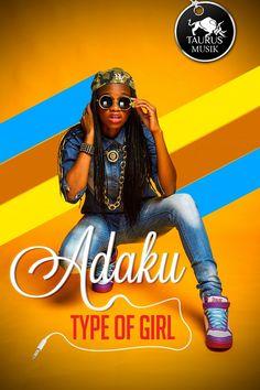 Adaku – Type Of Girl - Gidipotion