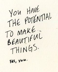 Make beautiful things.
