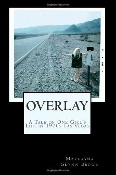 Overlay - A Tale of One Girl's Life in 1970s Las Vegas: Memoirs of Marlayna Glynn Brown (Volume 1) by Marlayna Glynn Brown,http://www.amazon.com/dp/1475200358/ref=cm_sw_r_pi_dp_a56Ftb0HQWQVT79V