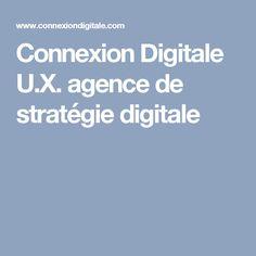 Connexion Digitale U.X. agence de stratégie digitale - ETUDES DE CAS CLIENTS