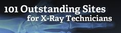 101 Outstanding Sites for X-ray Technicians