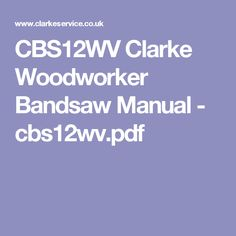 Burgess bbs 20 bandsaw blade installation test cutting youtube cbs12wv clarke woodworker bandsaw manual cbs12wvpdf greentooth Image collections