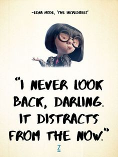 """I never look back,"