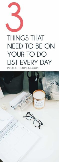 Stop overcomplicating your to do list and keep things simple! Focus on these 3 things that need to be on your to do list every day and feel good about it. To Do List | Productivity |