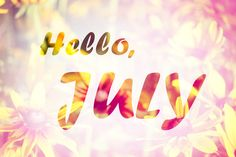 Hello July july hello july welcome july july quotes hello july images july images july pictures Happy New Month Messages, New Month Wishes, Wishes For You, Seasons Months, Seasons Of The Year, Months In A Year, Hello July Images, Summer Wallpaper Phone, Welcome July