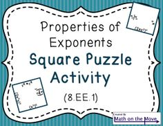 Students match problems and answers, putting together a four-by-four square puzzle.  Great way to review the properties of exponents!