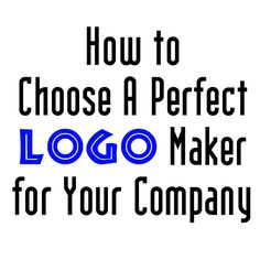 Classum': How to Choose a Perfect Logo Maker for Your Company