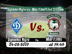 live footballstreaming p2p | UEFA Europa League | Dynamo Kyiv Vs. Marítimo |  live stream | 24-08-2017