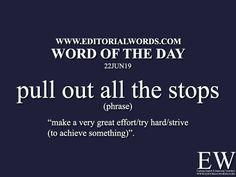 """Word of the Words. Today's """"Word of the Day"""" is pull out all the stops and it is a phrase meaning. Vocabulary Sentences, English Vocabulary Words, Learn English Words, English Phrases, English Idioms, Slang Phrases, Idioms And Phrases, English Writing Skills, Learning English"""