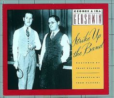 Liner notes to the 1990 reconstruction of the 1927 version of the Gershwin-Kaufman musical satire STRIKE UP THE BAND.