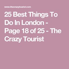 25 Best Things To Do In London - Page 18 of 25 - The Crazy Tourist