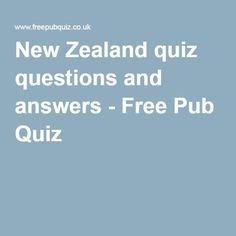 New Zealand quiz questions and answers - Free Pub Quiz Trivia Questions And Answers, Quiz Questions And Answers, Question And Answer, This Or That Questions, Free Pub Quiz, Quiz With Answers, Mind Benders, Trivia Quiz, Space Exploration