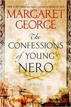 Amazon.com: The Confessions of Young Nero (9780451473387): Margaret George: Books 3-7-17