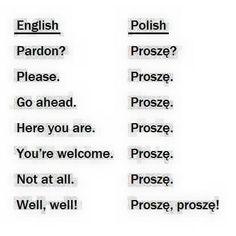 Lol, so many uses for proszę !