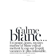 Vogue Paris Editorial Calme Blanc, May 2013 Shot #5 - MyFDB ❤ liked on Polyvore featuring text, words, backgrounds, quotes, articles, magazine, fillers, phrase, saying and editorials