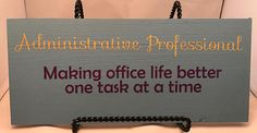 Show your administrative professional how important they are to your office with this wood plaque. Painted blue to go with most office décor with complimenting gold glitter and purple vinyl for an eye-pleasing hanging next to their desk or in their cubicle. Makes a great gift for Administrative Professionals day (April 26th)! Because we all know, admins make office life better $9.99