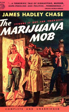 The Marijuana Mob: A terrorific tale of kidnapping, murder, dope-pedling and politics...tremendous...