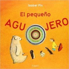 El pequeño agujero (pequeñológuez): Amazon.es: Isabel Pin, Lorenzo Rodríguez López: Libros