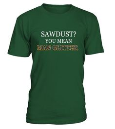 Tshirt  Mens Sawdust Is Man Glitter Woodworking T-Shirt Funny Fathers Gif  fashion for men #tshirtforwomen #tshirtfashion #tshirtforwoment