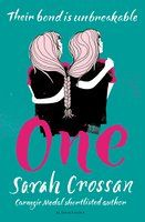 2016 - One by Sarah Crossan Grace and Tippi - 2 sisters trapped in one body. Lovely style of writing.  Engages even the most reluctant of teenage readers!