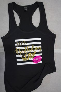 Hey, I found this really awesome Etsy listing at https://www.etsy.com/listing/526878504/30th-birthday-slay-tank-top-customize