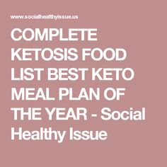 COMPLETE KETOSIS FOOD LIST BEST KETO MEAL PLAN OF THE YEAR - Social Healthy Issue