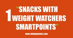 1 Weight Watcher Smart Point Almonds (7) Rold Gold Pretzel sticks (20) One-half cup nonfat cottage cheese and a piece of fruit A medium apple or pear with 1 stick of Sargento Light mozzarella string cheese Mini Baybel Light semisoft…