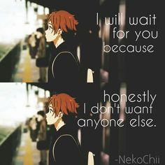 ɪ ᴡɪʟʟ ᴡᴀɪᴛ ғᴏʀ ʏᴏᴜ ʙᴇᴄᴀᴜsᴇ ʜᴏɴᴇsᴛʟʏ ɪ ᴅᴏɴ'ᴛ ᴡᴀɴᴛ ᴀɴʏᴏɴᴇ ᴇʟsᴇ Sad Anime Quotes, Manga Quotes, Sad Quotes, Love Quotes, Inspirational Quotes, Normal Quotes, Real Life Quotes, Anime Triste, Tamako Love Story