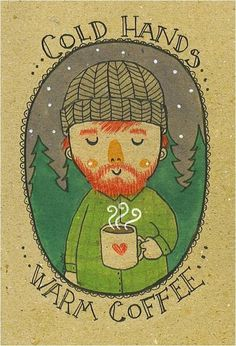 Cold hands warm coffee