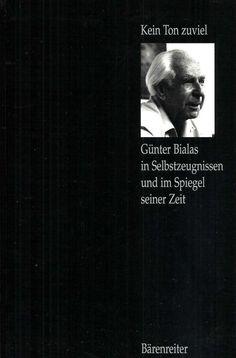 Kein Ton zuviel * Günter Bialas in Selbstzeugnissen * Meyer 1997 Komponist