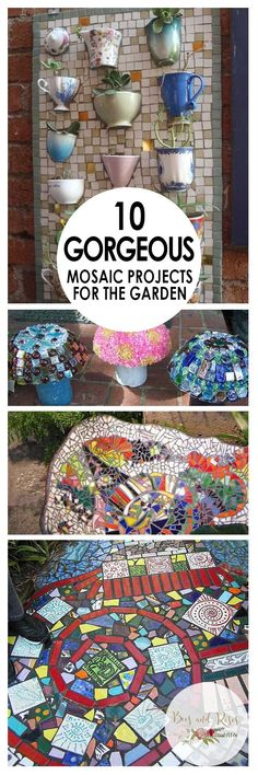 10 GORGEOUS Mosaic Projects for The Garden