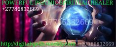 +27786832669-Let us solve your problems using powerful African traditional methods. We believe that our ancestors and spirits give us enlightenment, wisdom, divine guidance, enabling us to overcome obstacles holding your life back. Our knowledge has been passed down through centuries, being refined along the way from generation to generation. We believe in the occult, the paranormal, the spirit world, the mystic world.  My psychic abilities may help you answer and resolve many unanswered…