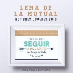 Seguir Adelante con Firmeza en Cristo - Hermosos Imprimibles GRATIS del Lema de la Mutual 2016 especialmente para Hombres Jóvenes! En Español, Ingles y Portugues.