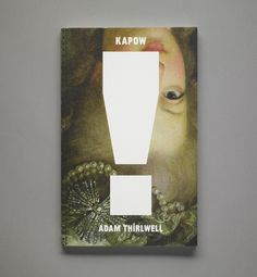 Visual Editions has just released its fourth book, Kapow! by Adam Thirlwell.