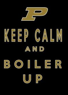 Keep Calm Print- Boiler Up! For all you Boilermaker fans.