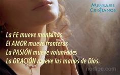 La fe mueve montañas, el amor mueve fronteras, la pasión mueve voluntades y la…
