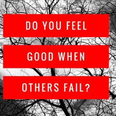 Do you feel good when you see others fail? (Galatians 6)   Nothing makes us feel better about ourselves than seeing others fail.   I hope that thought made you cringe and think Thats horrible I would never The unfortunate reality is most of us are thinking I totally get that. Why do you think tabloids make bank each year during beach season posting unflattering photographs of celebrities? Editors know their readers hunger to see the beautiful people look ugly. It lifts our self-esteem to…