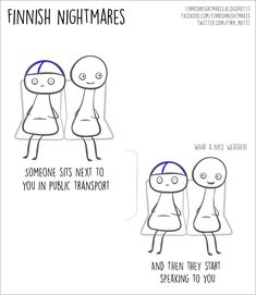 """Finnish illustrator Karoliina Korhonen has created a funny series of cartoons that she published in a book """"Finnish Nightmares: An Irreverent Guide to Life's Awkward Moments"""". It depicts typical Finns, but we are pretty sure even non-Finns can relate. Finnish Memes, Meanwhile In Finland, Introvert, Infj, Finnish Words, You Have Been Warned, My Roots, Awkward Moments, Feel Good"""