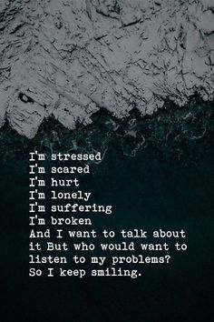 Heartbreaking Quotes, Im Hurt, Im Broken, Im Lonely, Im Scared, Keep Smiling, Love Again, Heartfelt Quotes, Love Yourself Quotes