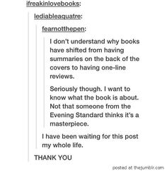 I couldn't agree more.... I want to know what the book is about before I buy it, so that I know if it's one I'll enjoy or not....otherwise I may not buy it