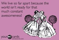 Funny Friendship Ecard: Our continued friendship is proof that great