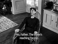 Thomas Fairchild: He's still David Larrabee, and you're still the chauffeur's daughter. And you're still reaching for the moon.   Sabrina Fairchild: No, father. The moon is reaching for me.