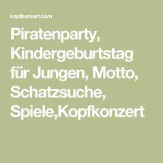 Piratenparty, Kindergeburtstag für Jungen, Motto, Schatzsuche, Spiele,Kopfkonzert