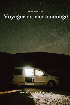 Mode d'emploi : voyager en van aménagé, nos expériences et conseils Travel Around The World, Around The Worlds, Road Trip, Camper Conversion, Campervan, Wonders Of The World, Places To Go, Mini, Chalets