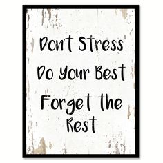 Don't stress do your best forget the rest Inspirational Quote Saying Gift Ideas Home Decor Wall Art