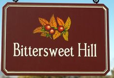 Bittersweet Hill Property Sign   Danthonia Designs